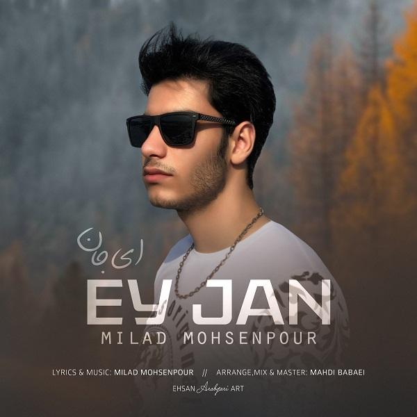 Milad Mohsenpour – Ey Jan
