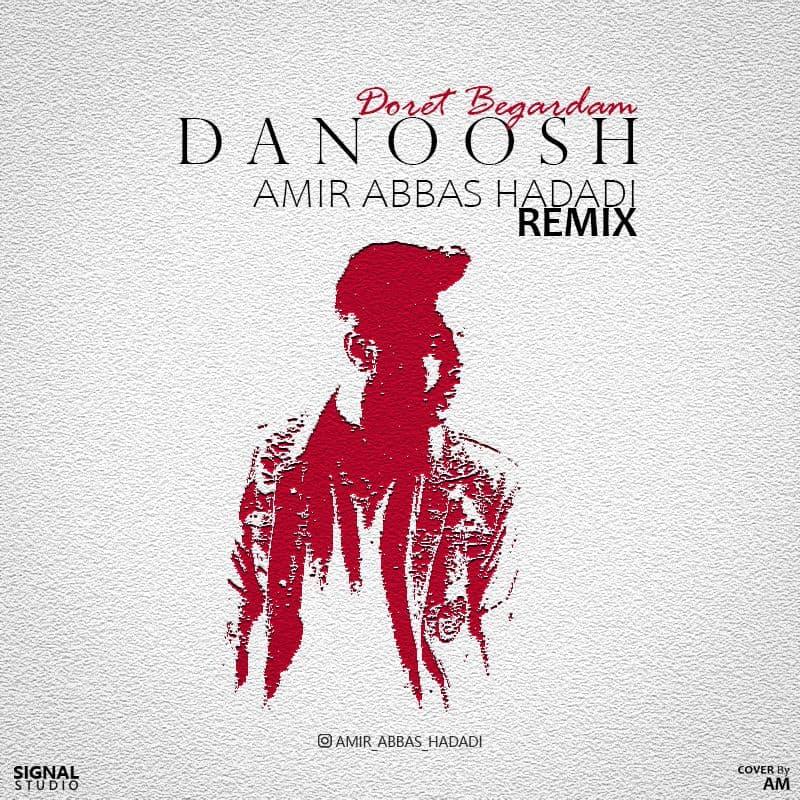 Danoosh – Doret Begardam(Remix)