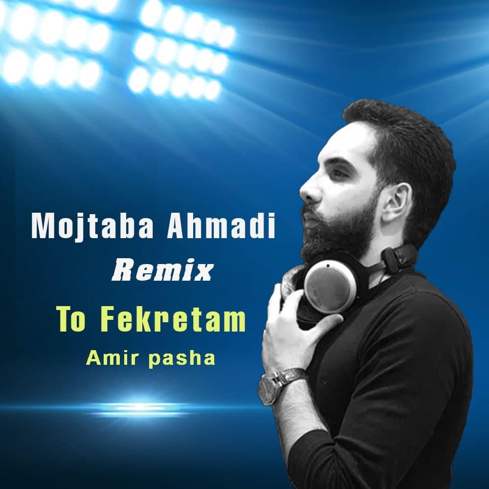Amir Pasha – Too Fekretam (Mojtaba Ahmadi Remix)