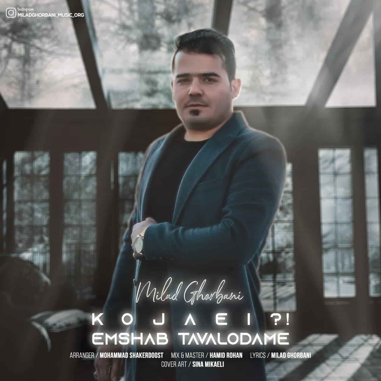 Milad Ghorbani – Kojaei Emshab Tavalodame