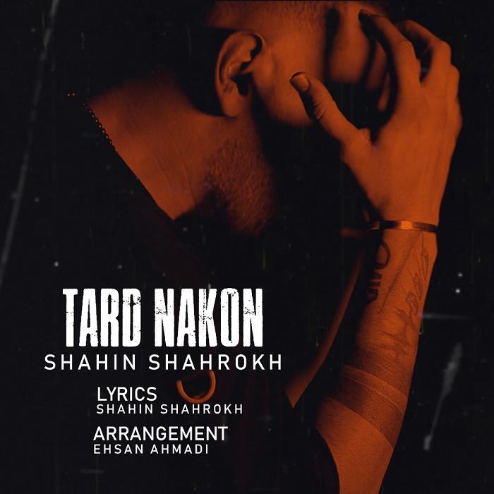 Shahin Shahrokh – Tard Nakon