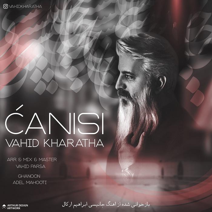 Vahid Kharatha – Canisi
