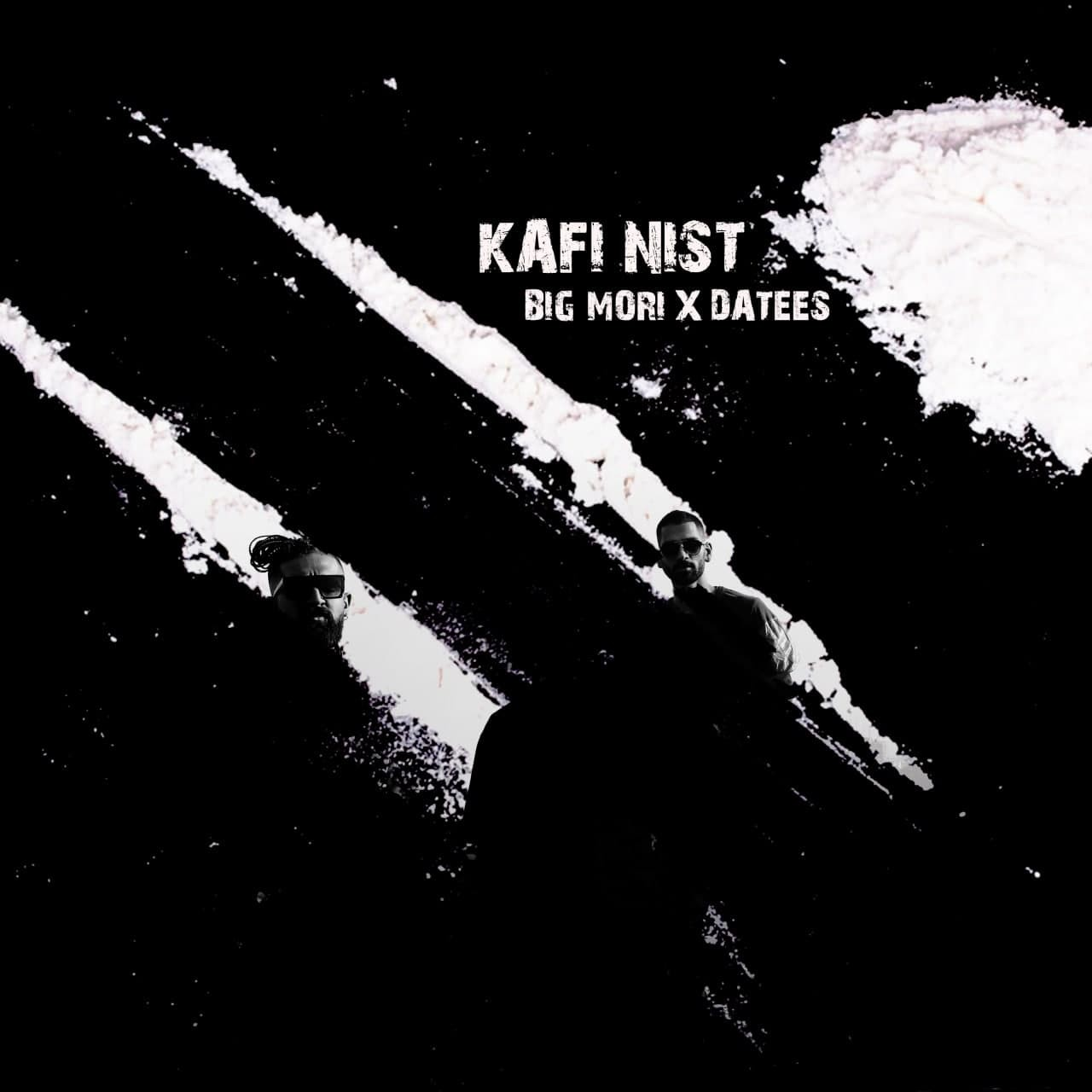Big Mori – Kafi Nist (Ft Datees)