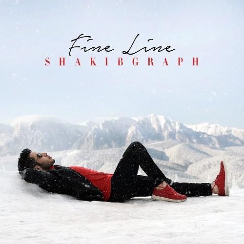 Shakibgraph – Fine Line