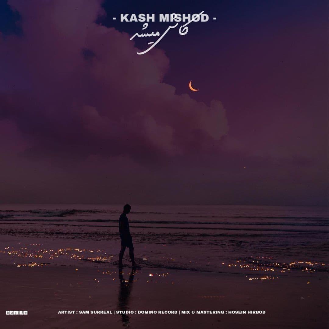 Sam Surreal – Kash Mishod