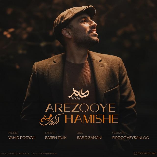 Taaher – Arezooye Hamishe