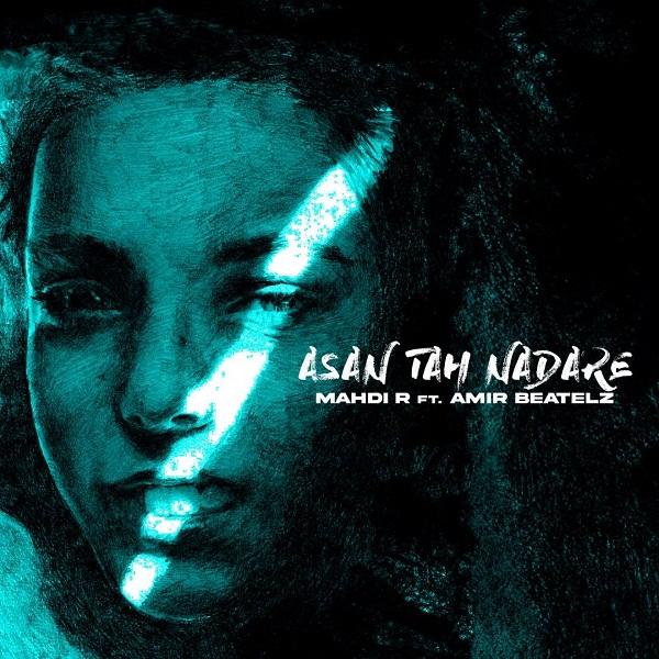 Mahdi R Feat Amir Beatelz – Asan Tah Nadare