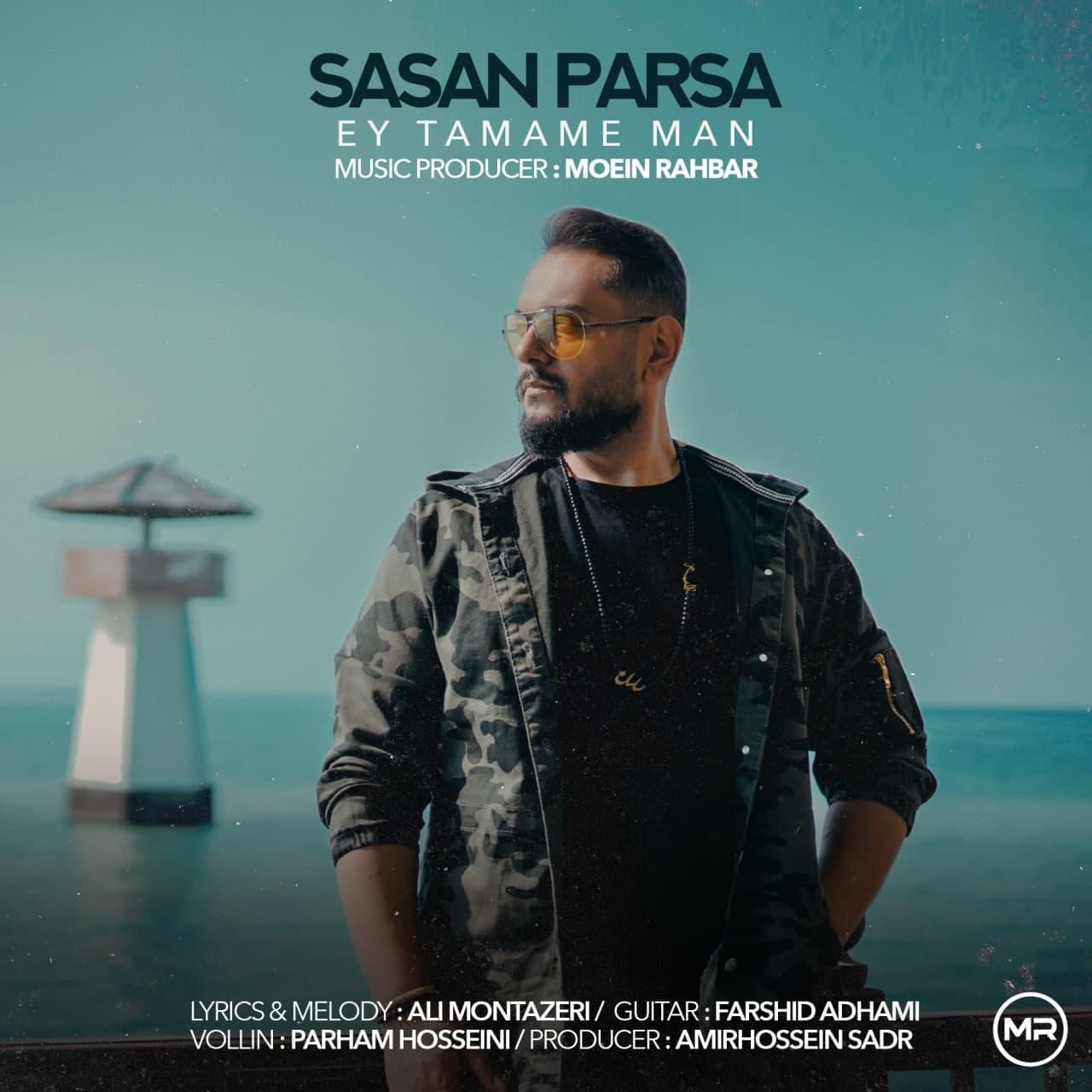 Sasan Parsa – Ey Tamame Man