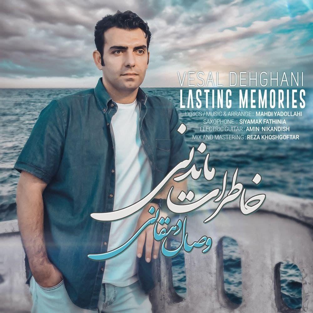 Vesal Dehghani - Lasting Memories