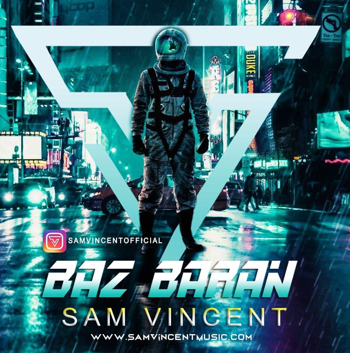 Sam Vincent – Baz Baran