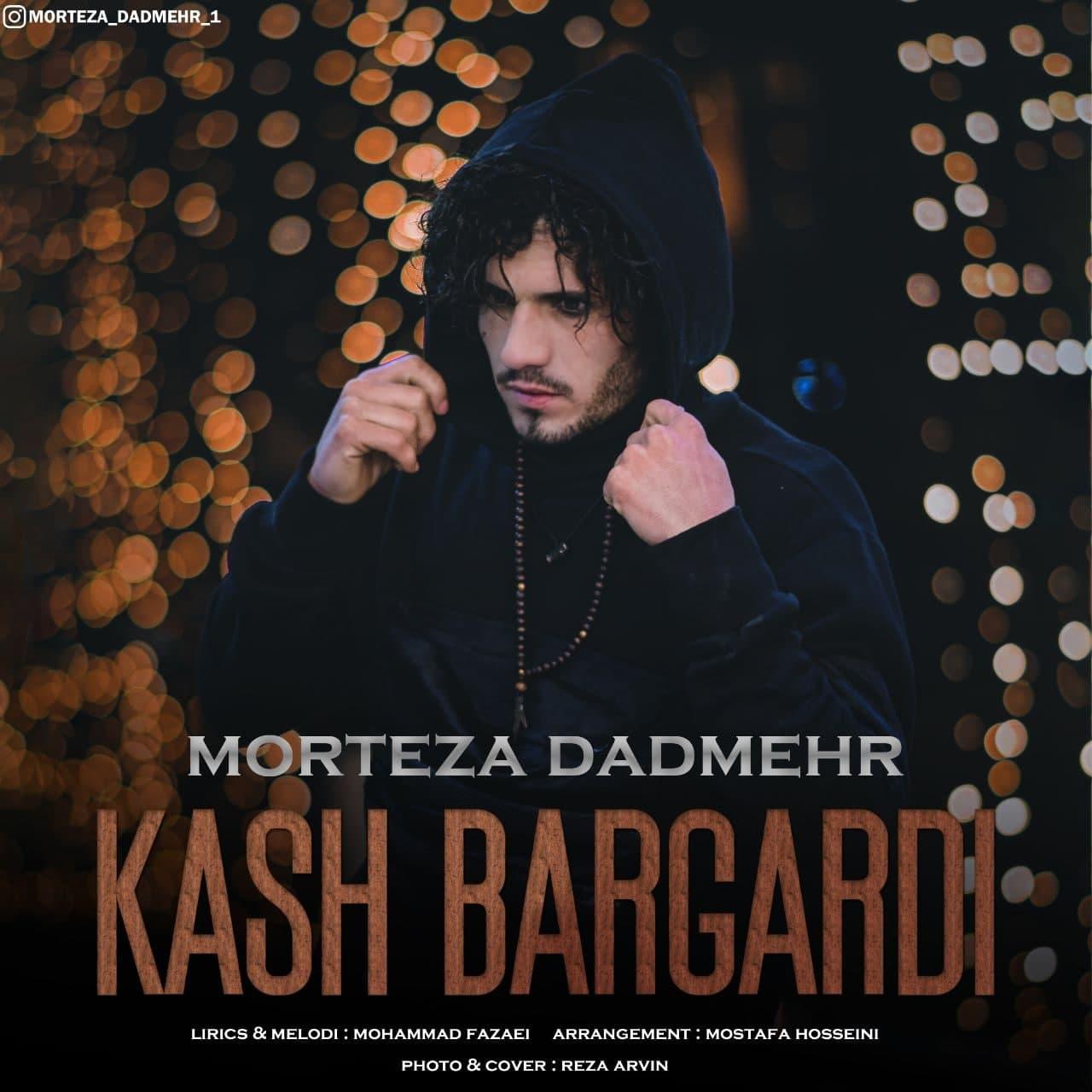 Morteza Dadmehr – Kash Bargardi