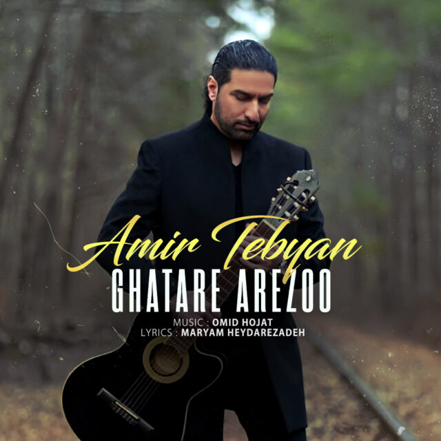 Amir Tebyan – Ghatare Arezoo