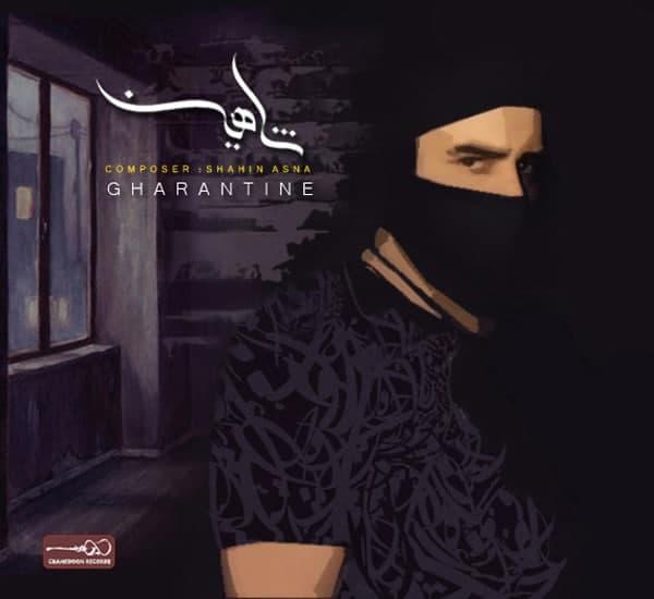 Shahin Asna – Gharantine