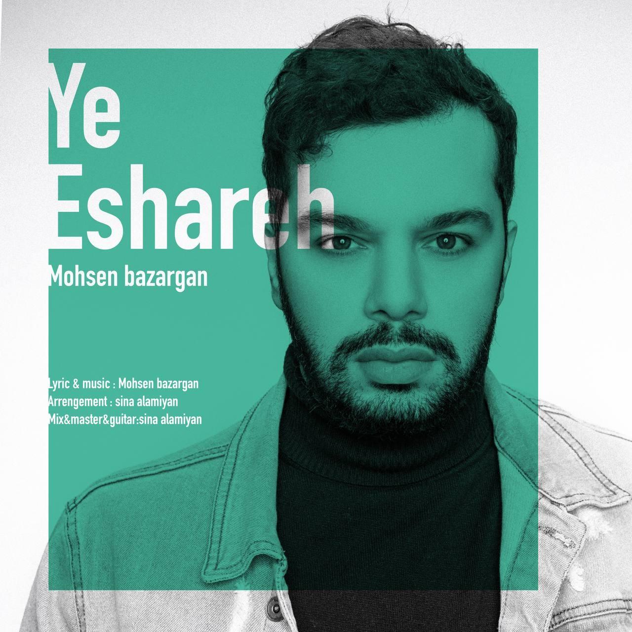 Mohsen Bazargan – Ye Eshareh