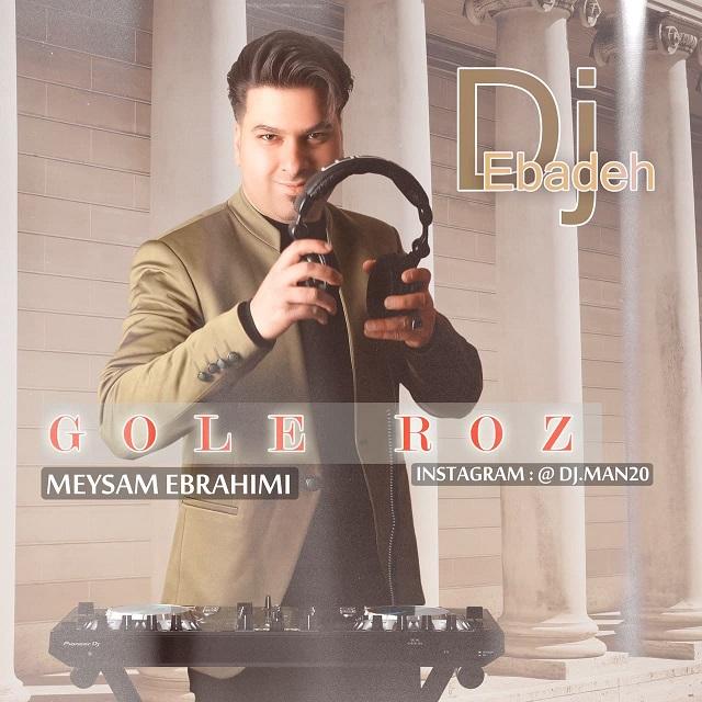 Meysam Ebrahimi – Gole Roz (Remix Dj Ebadeh)