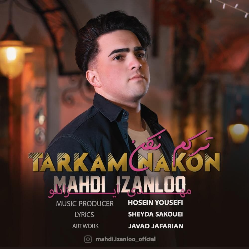 Mahdi Izanloo – Tarkam Nakon