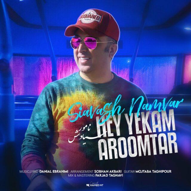 Siavash Namvar – Hey Yekam Aroomtar