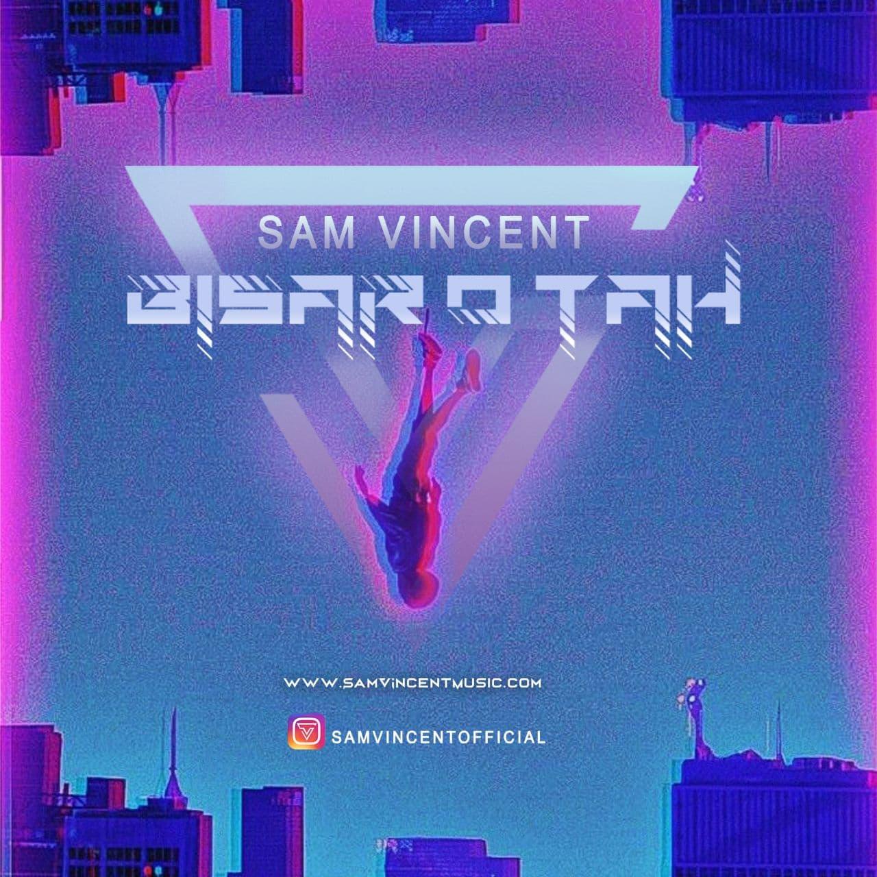 Sam Vincent – Bi Saro Tah