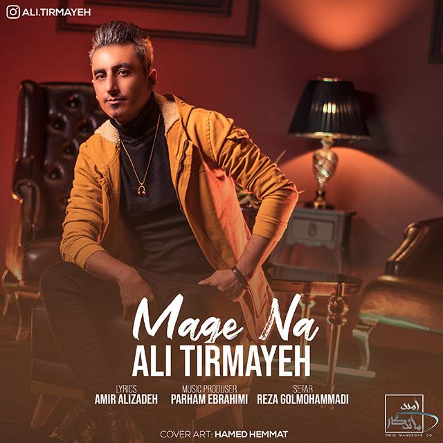 Ali Tirmayeh – Mage Na