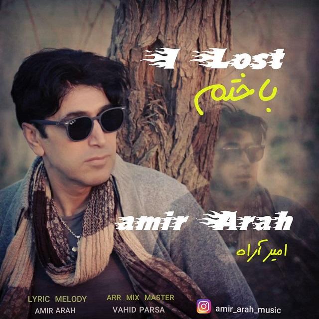 Amir Arah – Bakhtam