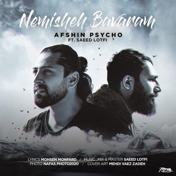 Afshin Psycho – Nemisheh Bavaram (Ft Saeed Lotfi)